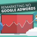 Remarketing: Como fazer remarketing no Google